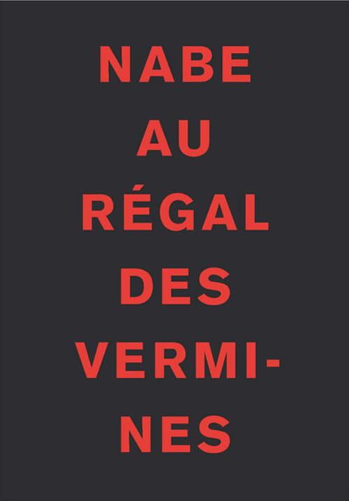 Marc-Édouard Nabe, Au régal des vermines : Bouncing with Nabe