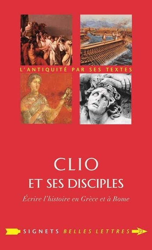 Clio et ses disciples — Écrire l'histoire en Grèce et à Rome
