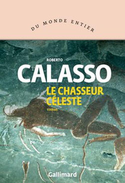 Roberto Calasso monogrammiste des temps antérieurs et futurs