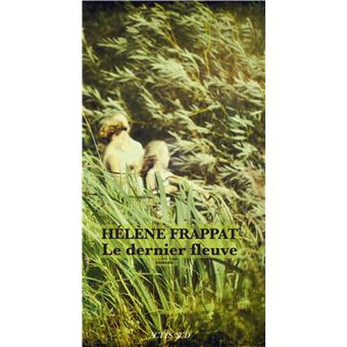 Hélène Frappat : la peau fuyante du fleuve