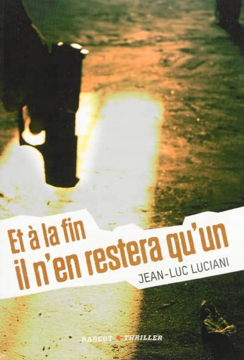 """Dix bonnes raisons de ne pas lire """"Et à la fin il n'en restera qu'un"""" de Jean-Luc Luciani"""