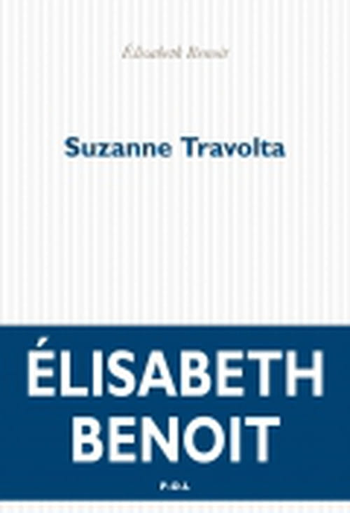 Elisabeth Benoît : l'autre Travolta