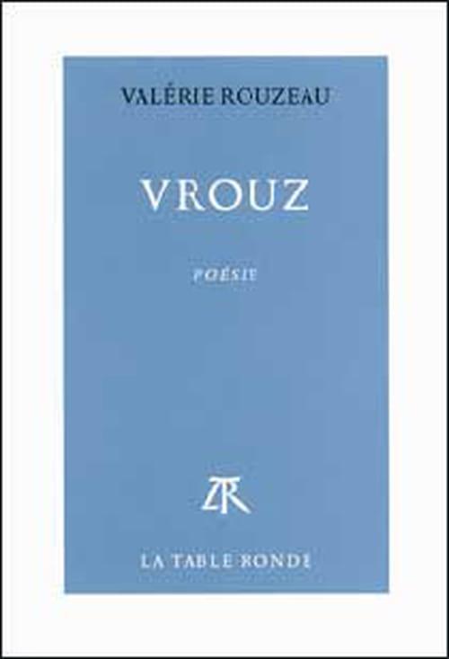 Vrouz de Valérie Rouzeau méritait-il un tel prix littéraire ?