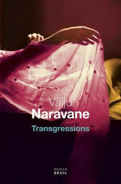 Transgressions de Vaiju Naravane : L'Inde fatale