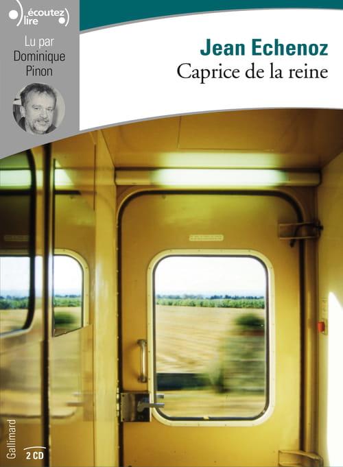 """""""Caprice de la reine"""" de Jean Echenoz lu par Dominique Pinon"""