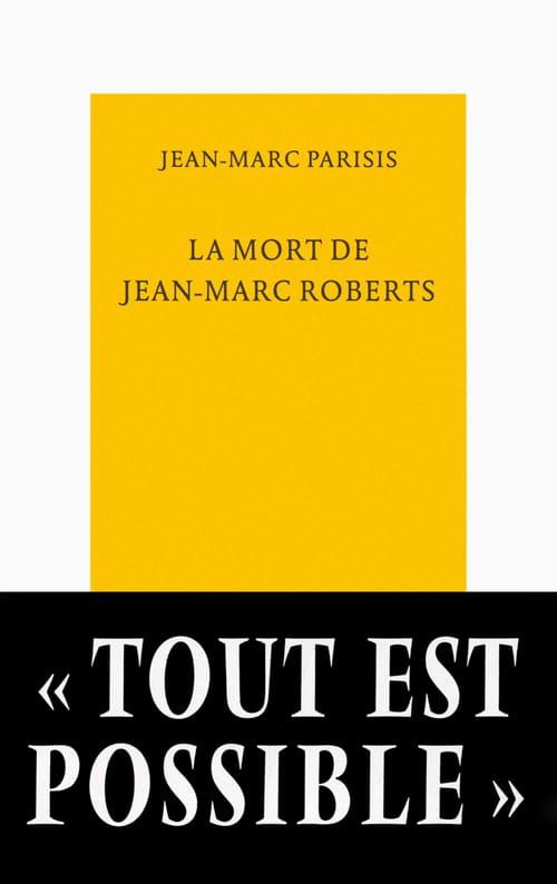Jean-Marc Parisis, La Mort de Jean-Marc Roberts : insolite et attachant