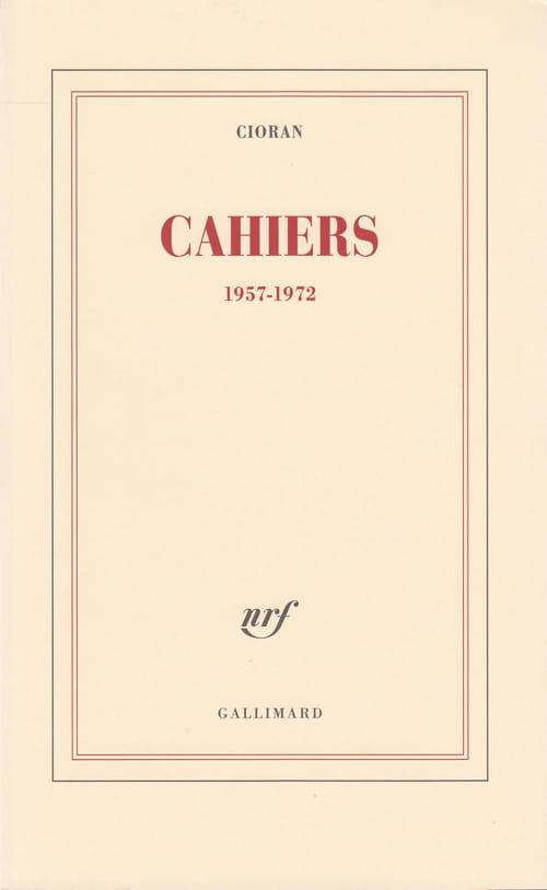 Cioran, Cahiers 1957-1972