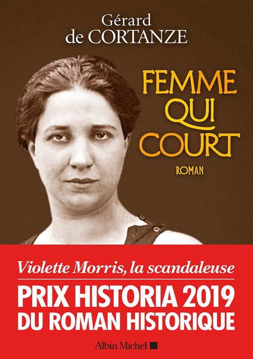 Gérard de Cortanze, Femme qui court : Violette Morris, Atalante au XXe siècle