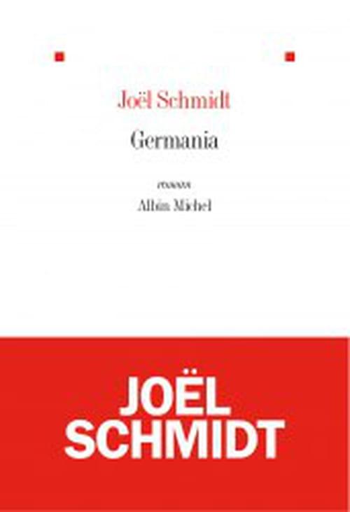 Germania : L'Allemagne idéale de Joël Schmidt