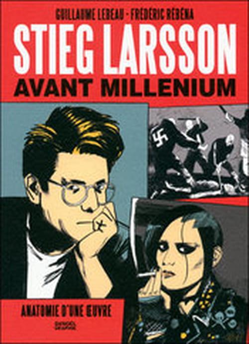 Stieg Larson avant Millenium - pour mieux connaître l'auteur d'un des plus grands succès littéraires de ces dix dernières années