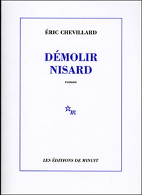 """Eric Chevillard vient """"Démolir Nizard"""" dans un roman charge : """"La littérature selon Nisard est un bien triste missel"""""""