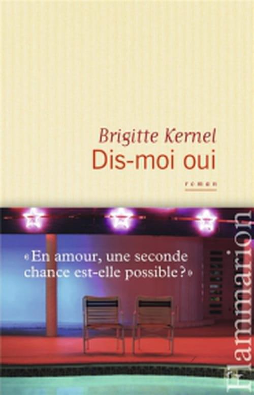 """Brigitte Kernel, """"Dis-moi oui"""", un beau roman d'amour"""
