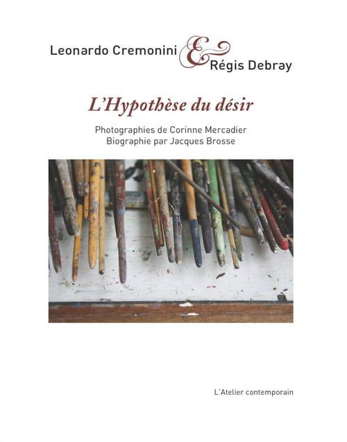 L'Hypothèse du désir, selon Leonardo Cremonini & Régis Debray