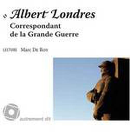 Albert Londres, Correspondant de guerre