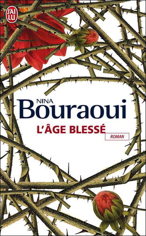 L'âge blessé - Nina Bouraoui