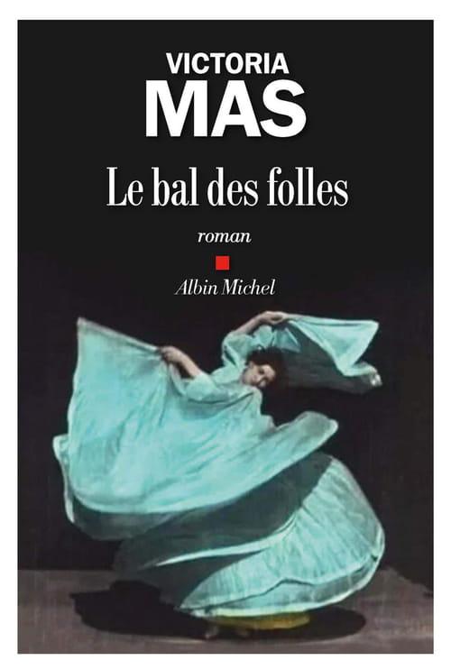 Le Bal des folles, Victoria Mas : nulle femme n'est libre