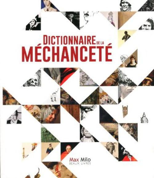 Dictionnaire de la Méchanceté,  l'expression du mal, sur toute la gamme.