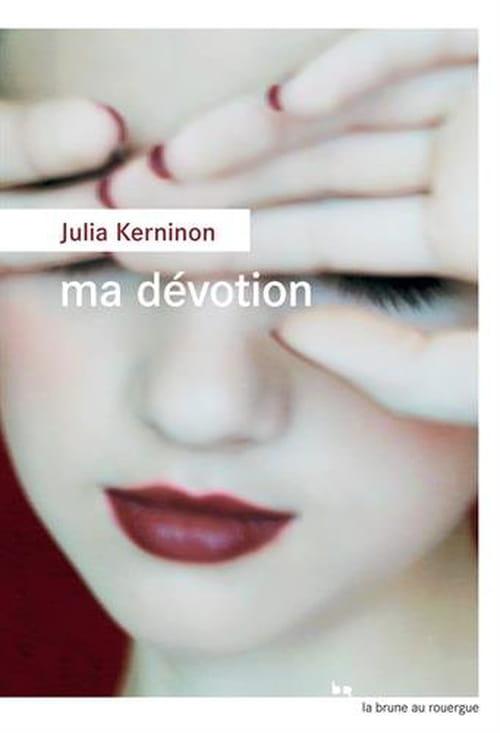 Ma dévotion de Julia Kerninon : Amitié fatale