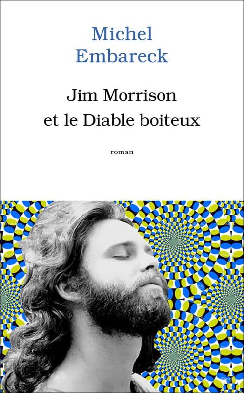 Jim Morrison et le diable boiteux. Le roman de la rentrée littéraire 2016