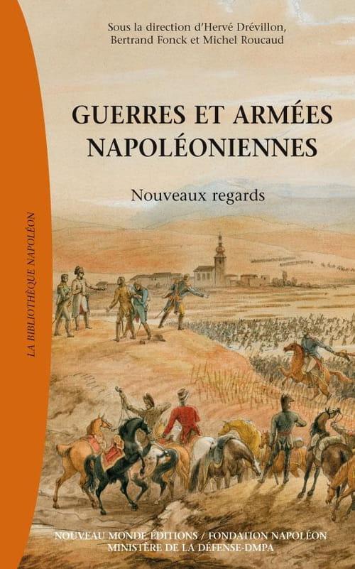 """""""Guerres et armées napoléoniennes"""", les militaires de Napoléon, ces inconnus"""