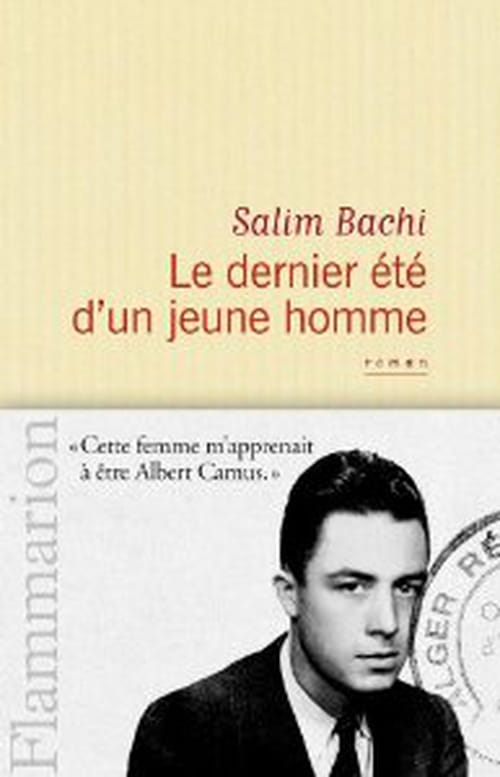 """Camus tel qu'on en parle : """"Le dernier été d'un jeune homme"""""""