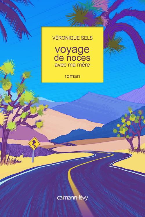 Voyage de noces avec ma mère de Véronique Sels : En route pour la catastrophe !