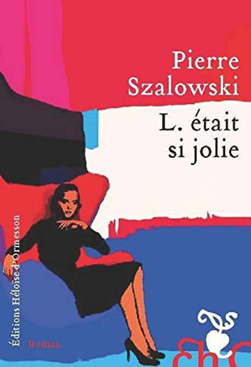 L. était si jolie, Pierre Szalowski