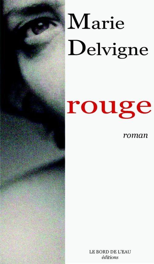 « Rouge » de Marie Delvigne : l'amour au seuil de la mort
