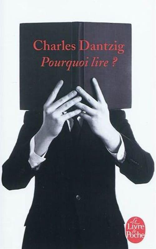 Charles Dantzig, Pourquoi lire ? Parce que !