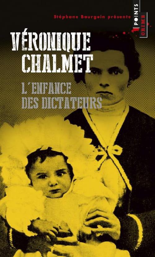 """Véronique Chalmet, """"L'Enfance des dictateurs"""""""