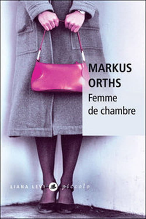 """Femme de Chambre"" de Markus Orths, une solitude implacable"