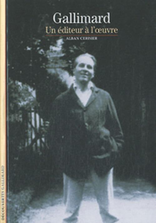 """""""Gallimard, un éditeur à l'oeuvre"""" ou la biographie du plus grand éditeur du XXe siècle"""