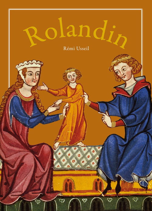 Rolandin, de Rémi Usseil : L'évocation saisissante des enfances d'un preux