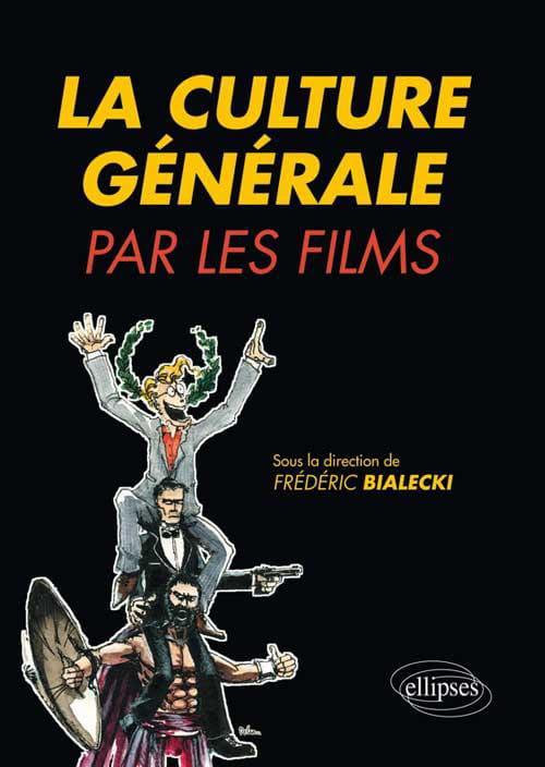 La Culture générale par les films : ouvrage construit sur un principe louable, mais qui applique les méthodes mêmes qu'il prétend condamner.