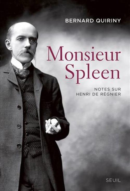 Monsieur Spleen, Henri de Régnier vu par Bernard Quiriny