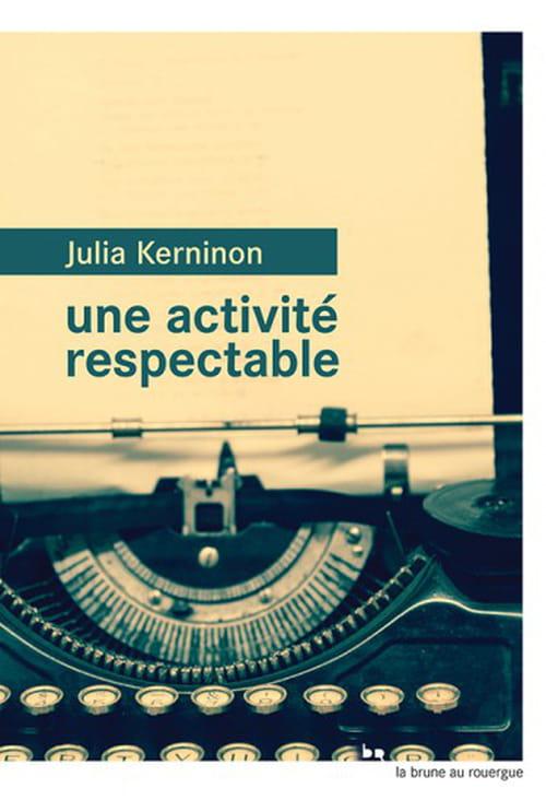 """Julia Kerninon, """"une activité respectable"""""""