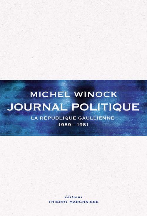 Journal politique, lorsque l'historien devient témoin