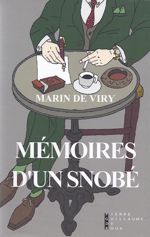"Marin de Viry, ""Mémoires d'un snobé"" : Golgotha mondain"