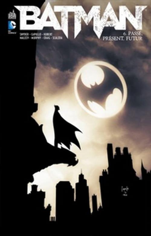 Batman, tome 6 – Passé, présent, futur