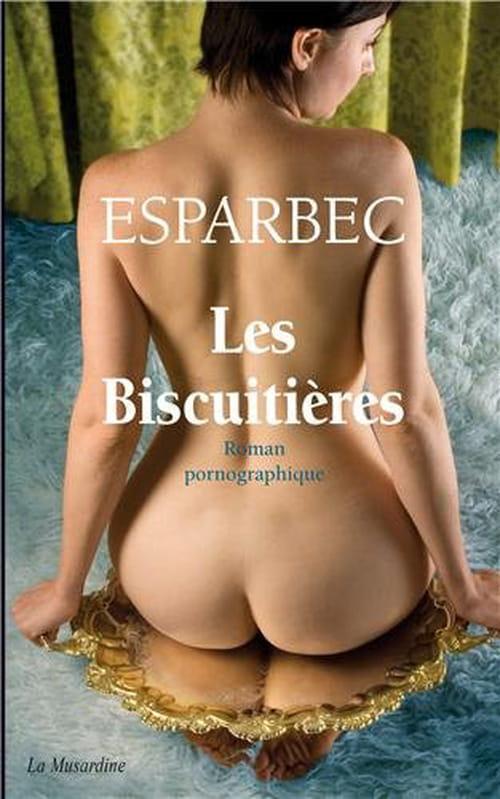Esparbec - Les Biscuitières, une  jolie verve porno classique