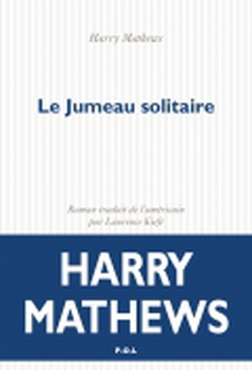 Harry Mathews : l'un et son double