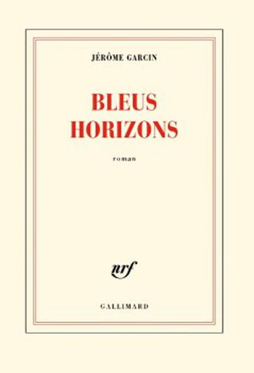 Les horizons bleus de Jérôme Garcin