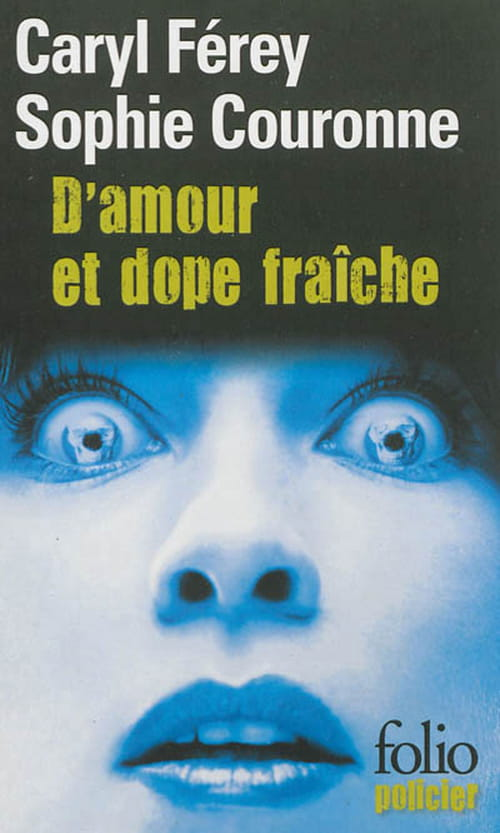 """""""D'amour et dope fraîche"""", Poulpe attitude"""