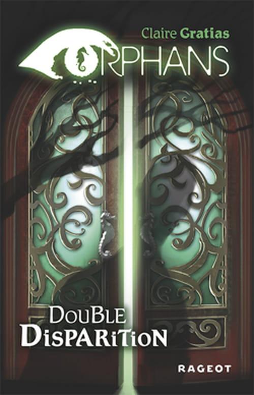 Orphans, double disparition, premier tome de la nouvelle trilogie de Claire Gratias