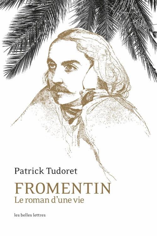 Patrick Tudoret et Fromentin : Hommage à l'illustre peintre et écrivain