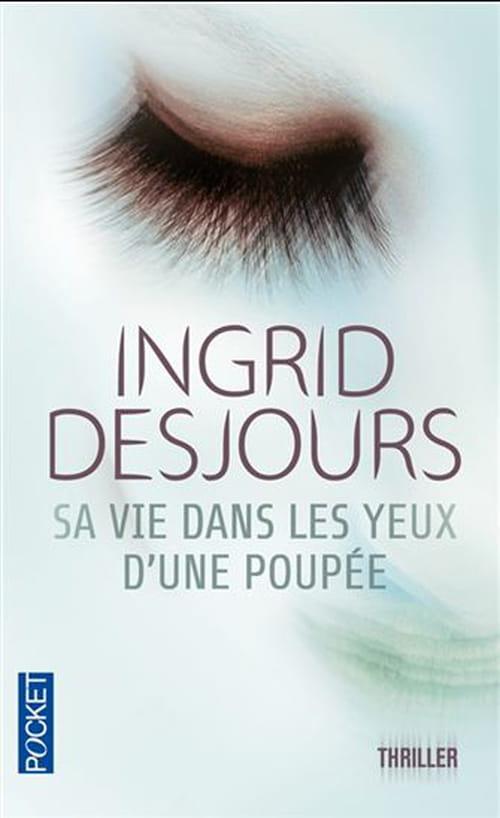 Ingrid Desjours vous en met plein les yeux