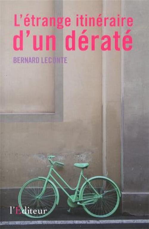 Bernard Leconte, L'étrange itinéraire d'un dératé : Candide en notre temps