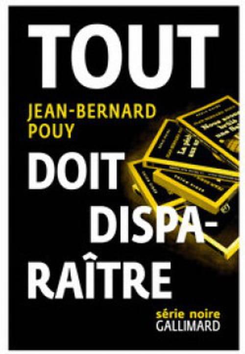 """Jean-Bernard Pouy, """"Tout doit disparaître"""""""