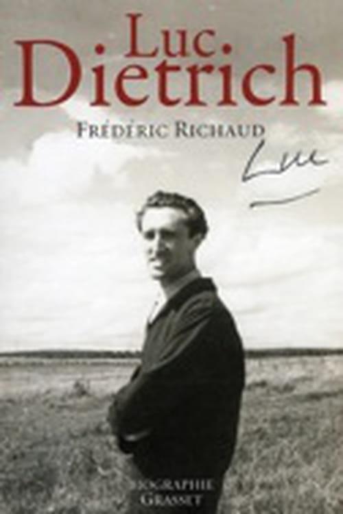 Luc Dietrich - Biographie d'une trajectoire brève
