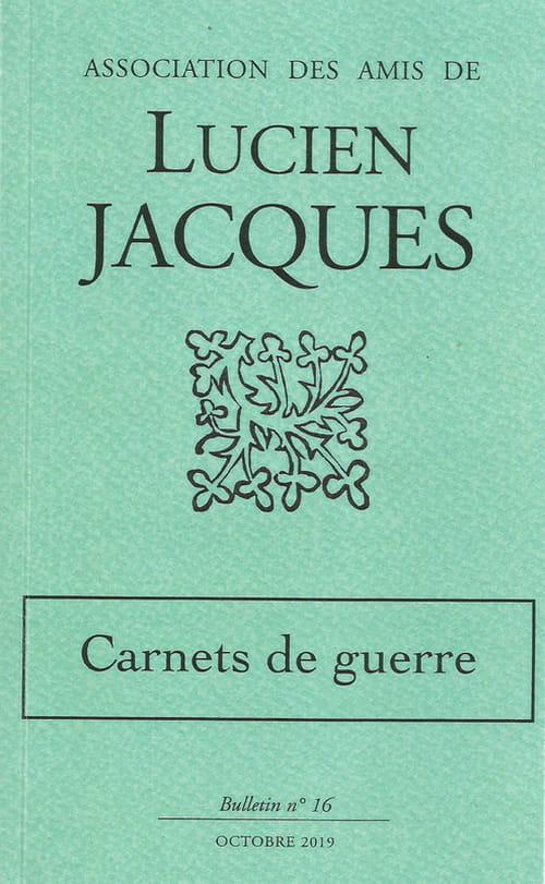 Carnets de guerre de Lucien Jacques - 1891-1961